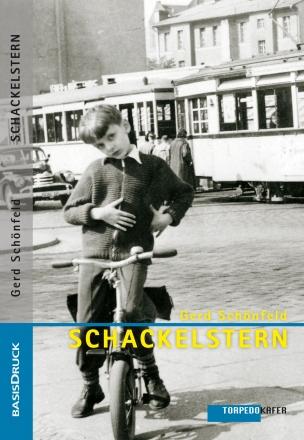 Gerd Schönfeld: SCHACKELSTERN flogen spät durch milde Lüfte, oder: Der Klassenfeind ist unter uns. Briefe an Onkel Karl 1960/61